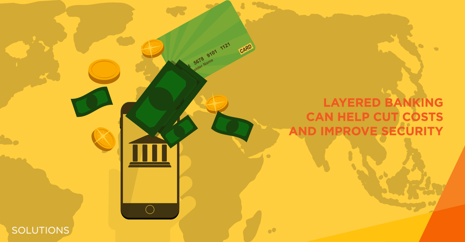Layered banking improves banking security and lowers banking costs