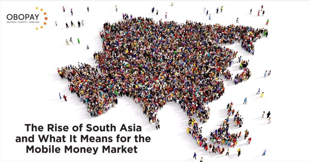 The Rise of South Asia and What It Means for the Mobile Money Market